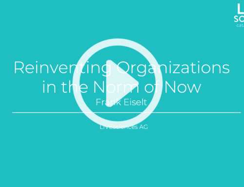 Reinventing Organizations In The Norm Of Now –  Frank Eiselt, LIVESiences AG